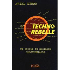 Kyrou-Ariel-Techno-Rebelle-Un-Siecle-De-Musique-Electronique-Livre-894459510_ML.jpg